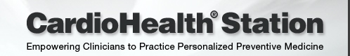 CardioHealth® Station - Empowering Clinicians to Practice Personalized Preventitive Medicine